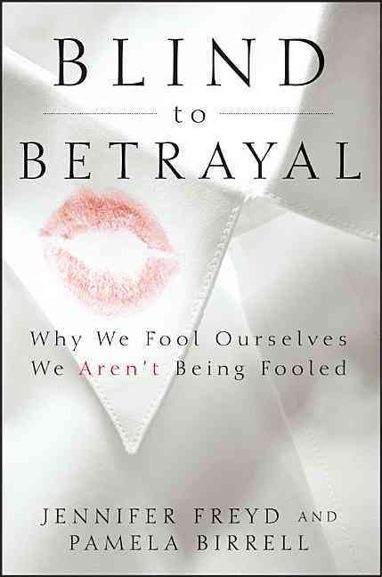 Blind to Betrayal By Freyd, Jennifer/ Birrell, Pamela